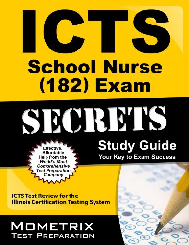 ICTS School Nurse (182) Exam Secrets Study Guide: ICTS Test Review for the Illinois Certification Testing System Pdf