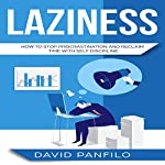 Laziness: How to Stop Procrastinating and Reclaim Time with Self-Discipline | David Panfilo