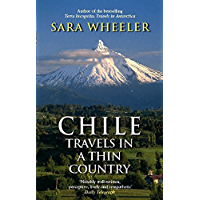 Chile: Travels In A Thin Country (English Edition)