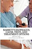 Barrett's Esophagus: Cause, Tests, and Treatment Options, J. R. Green, 149736311X