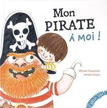 Mon Pirate à moi ! par Ouyessad