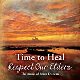 Time to Heal (Respect Our Elders)