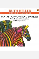 Fantastic! Wow! and Unreal!: A Book about Paperback