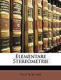 Elementare Stereometrie (German Edition), Felix Bohnert, 1147880158