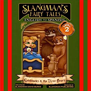Slangman's Fairy Tales: English to Spanish: Level 2 - Goldilocks and the 3 Bears Audiobook
