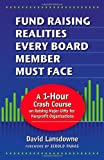 Fund Raising Realities Every Board Member Must Face - Revised Edition, David Lansdowne, 1889102326