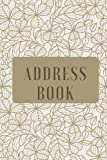 Tan Flower Address Book: For Contacts, Addresses, Phone Numbers, Emails & Birthdays (Elite Address Book)