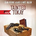 Tainted Tokay (Buveurs en Serie) | Jean-Pierre Alaux,Noel Balen,Sally Pane - translator