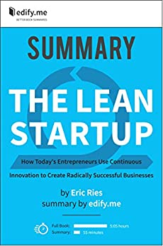 Summary of 'The Lean Startup' by Eric Ries. (2 Summaries in 1: In-Depth Summary and Bonus 2-Page PDF.) by [edify.me]