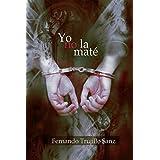 Yo no la maté (Spanish Edition)