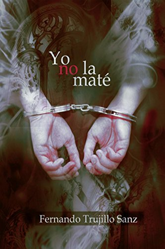 Yo no la maté (Spanish Edition)