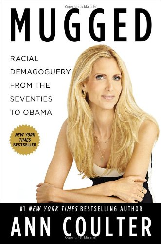 Mugged  Racial Demagoguery From The Seventies To Obama