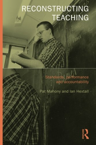 Reconstructing Teaching: Standards, Performance and Accountability