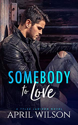 Somebody to Love: (A Tyler Jamison Novel) by [Wilson, April]