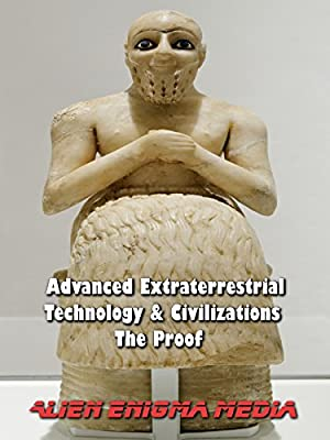 Advanced Extraterrestrial Technology & Civilizations - The Proof