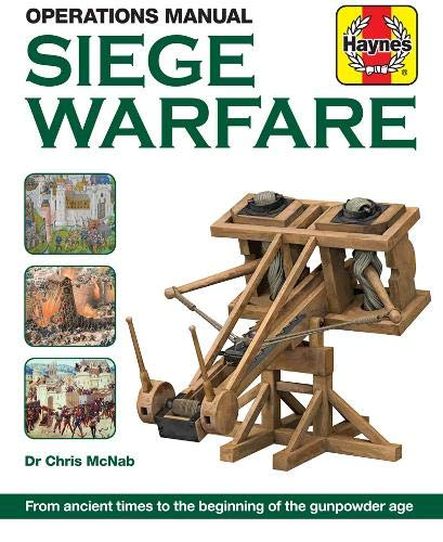 - Siege Warfare Operations Manual: From ancient times to the beginning of the gunpowder age (Haynes Manuals)