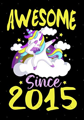 Awesome Since 2015: Happy 4 th Birthday 4 Years Old,Blank Lined Journal, Notebook,perfect gift for boys and girls for birthday or christmas or any occasion,dabbing unicorn