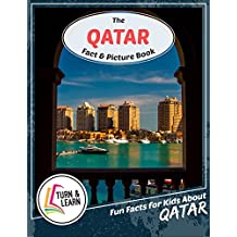 The Qatar Fact and Picture Book: Fun Facts for Kids About Qatar (Turn and Learn)