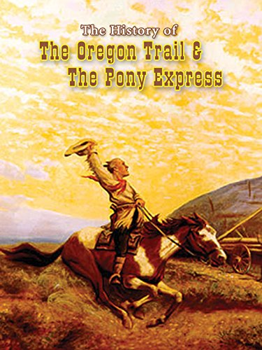 (History of the Oregon Trail & the Pony Express)