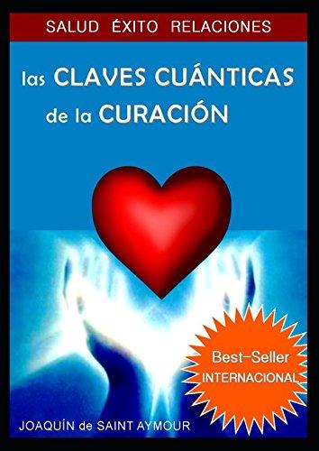 LAS CLAVES CUÁNTICAS DE LA CURACIÓN (Spanish Edition)