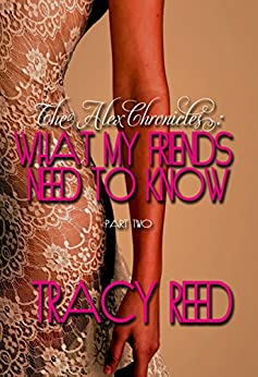 What My Friends Need To Know (The Alex Chronicles Book 2) by [Reed, Tracy]