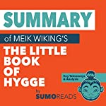 Summary of Meik Wiking's The Little Book of Hygge: Key Takeaways & Analysis | Sumoreads