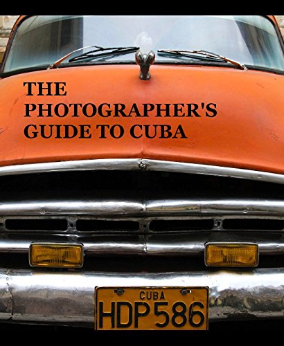 THE PHOTOGRAPHER'S GUIDE TO CUBA ebook
