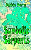 Symbolic Serpents, Debbie Barry, 1490373284