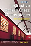 Instructive Modern Chess Masterpieces, Igor Stohl, 1906454086