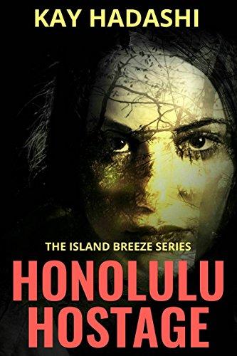 Honolulu Hostage (The Island Breeze Series Book 2)