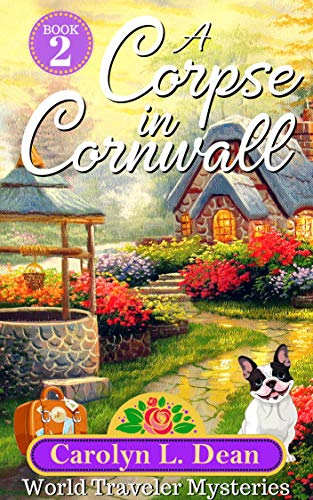 A CORPSE IN CORNWALL: A World Travel Cozy Mystery (book 2) by [Dean, Carolyn L.]