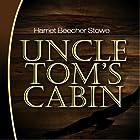 Uncle Tom's Cabin Hörbuch von Harriet Beecher Stowe Gesprochen von: Sean Crisden