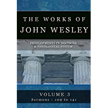 The Complete Works of John Wesley: Volume 3, Sermons 109-141