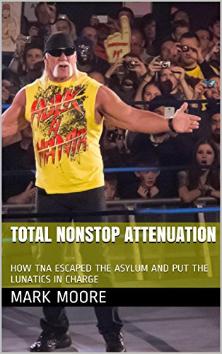 TOTAL NONSTOP ATTENUATION: HOW TNA ESCAPED THE ASYLUM AND PU