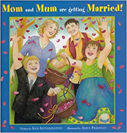 Mom and Mum are Getting Married: Ken Setterington, Alice Priestley