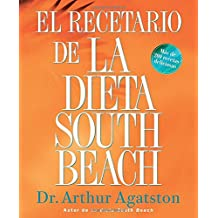 El Recetario de La Dieta South Beach: Mas de 200 recetas deliciosas