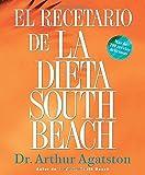 El Recetario de La Dieta South Beach: More than 200 Delicious Recipes That Fit the Nation's Top Diet