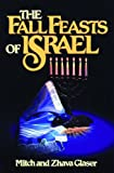 The Fall Feasts of Israel, Mitch Glaser and Zhava Glaser, 0802425399