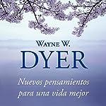 Nuevos pensamientos para una vida mejor [Change Your Thoughts - Change Your Life]: La sabiduría del tao | Wayne W. Dyer