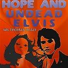 Hope and Undead Elvis Hörbuch von Ian Thomas Healy Gesprochen von: Kathy Garner