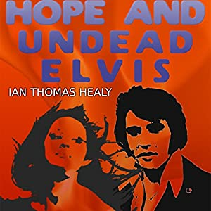 Hope and Undead Elvis Audiobook