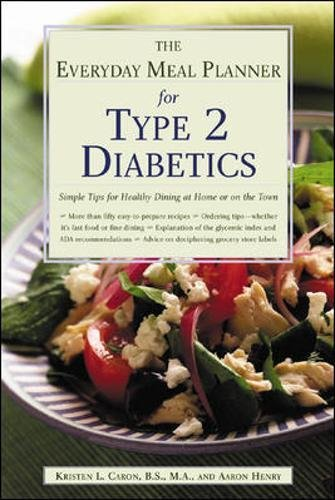 The Everyday Meal Planner for Type 2 Diabetes: Simple Tips for Healthy Dining at Home or On the Town PDF