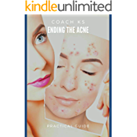 Ending the acne - Naturally - Pratical guide: Natural and sustainable tips and tricks