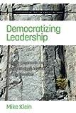 Democratizing Leadership: Counter-hegemonic Democracy in Communities, Organizations and Institutions (Counter-hegemonic Democracy and Social Change)