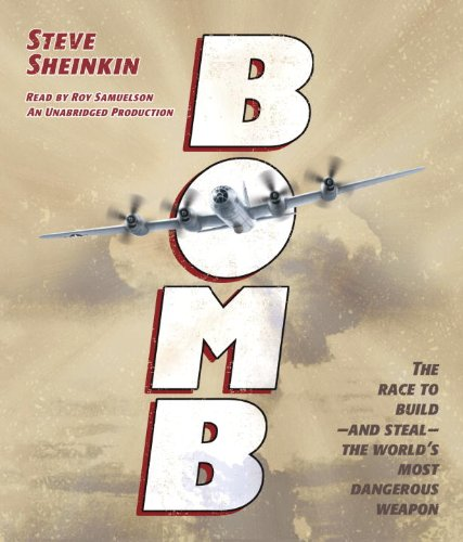 Bomb: The Race to Build--and Steal--the World's Most - Bomb Audio Book