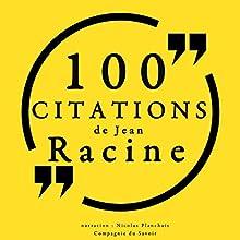 100 citations de Jean Racine   Livre audio Auteur(s) : Jean Racine Narrateur(s) : Nicolas Planchais