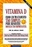 capa de Vitamina D. Como Um Tratamento Tão Simples Pode Reverter Doenças Tão Importantes