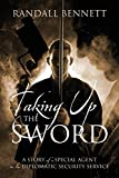 Taking Up the Sword: A Story of a Special Agent in the Diplomatic Security Service