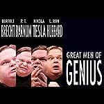 Great Men of Genius, Part 3: Nikola Tesla | Mike Daisey