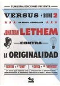 versus 2: contra la originalidad par lethem